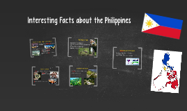 Copy of Interesting Facts about the Philippines