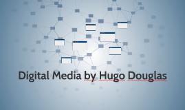 Digital Media by Hugo Douglas