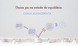 Union pn en estado de equilibrio- CARGA ALMACENADA