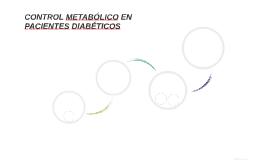 CONTROL METABÓLICO EN PACIENTES DIABÉTICOS