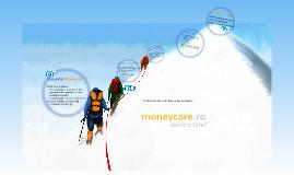 Copy of Moneycare pentru tine!