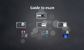 Guide to the exam