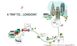 A TRIP TO... LONDON!!