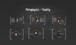 Metaphysics - Reality