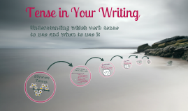 Tense in Your Writing