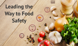 Copy of Leading the Way to Food Safety