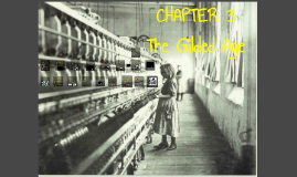 "OLD CH-3 Industrialization and the ""Gilded Age"""