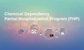 Chemical Dependency Partial Hospitalization Program (PHP)
