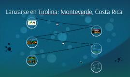 Lanzarse en Tirolina: Monteverde,Costa Rica