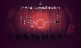 TEMA 8 : La moral cristiana