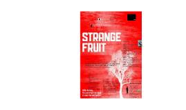 Copy of Strange Fruit: Eradicating Racism