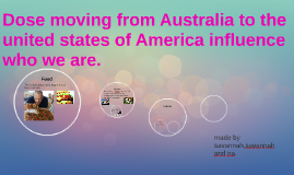 dose moving from austrila to the United States