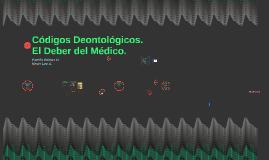 Códigos deontológicos. El deber del médico.