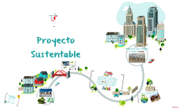 Copy of Proyecto Sustentable