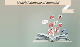 Modelul planetar al atomului