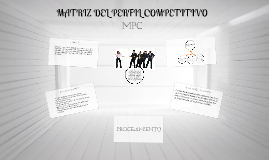 Copy of Matriz de Perfil Competitivo