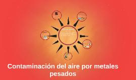 Contaminación del aire por metales pesados