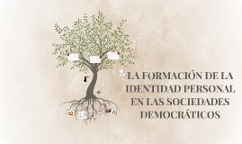 LA FORMACIÓN DE LA IDENTIDAD PERSONAL EN LAS SOCIEDADES DEMO