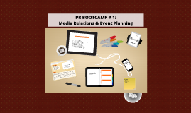 PR BOOTCAMP # 1: Media Relations