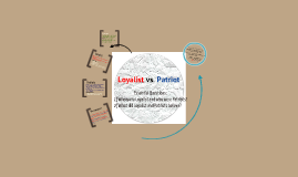 Loyalist vs. Patriots