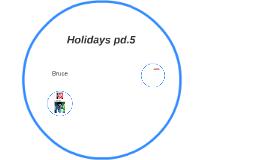 Holidays pd.5