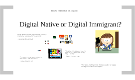 2017 Digital Immigrant or Digital Native?