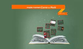 Copy of maze runner: