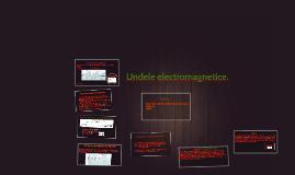 Copy of Undele electromagnetice.