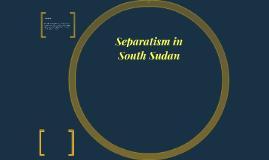 Separatism in South Sudan