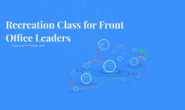 Recreation Class for Front Office Leaders