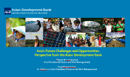 Asia's Future Challenges and Opportunities: Perspective from the Asian Development Bank