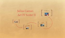 Julius Caesar Act IV Scene II