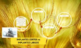 IMPLANTES CORTOS vs IMPLANTES LARGOS