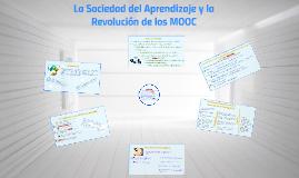 Copy of La Sociedad del Aprendizaje y la Revolución de los MOOC