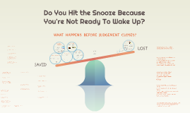 Do You Hit the Snooze Because You're Not Ready To Wake Up