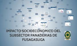 IMPACTO SOCIO-ECONOMICO DEL SUBSECTOR PANADERÍAS DE FUSAGASUGA