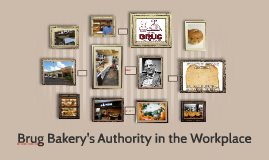 Brug Bakery's Authority in the Workplace