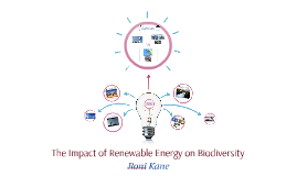 The Impact of Renewable Energy on Biodiversity