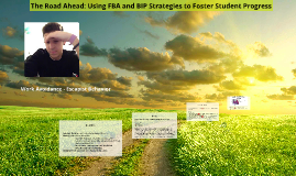 The Road Ahead: Using FBA and BIP Strategies to Foster Student Progress