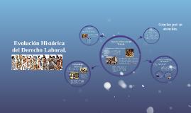 Copy of Evolucion Historica del Derecho Laboral.