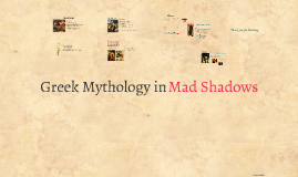 Greek Mythology in Mad Shadows
