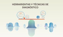 Copy of HERRAMIENTAS Y TÉCNICAS DE DIAGNÓSTICO