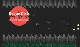 Rogue Cells