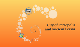 City of Persepolis and Ancient Persia