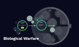 Copy of Biological Warefare