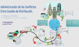 Copy of ADMINISTRACIÓN DE LOS CONFLICTOS ENTRE CANALES DE DISTRIBUCIÓN