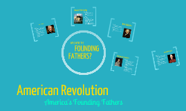 American Revolution: Founding Fathers