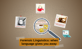 Forensic Linguistics: when language gives you away