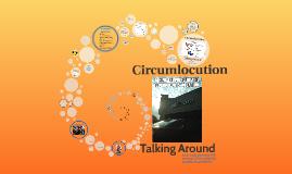 Copy of Circumlocution