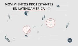 MOVIMIENTOS PROTESTANTES EN LATINOAMÉRICA